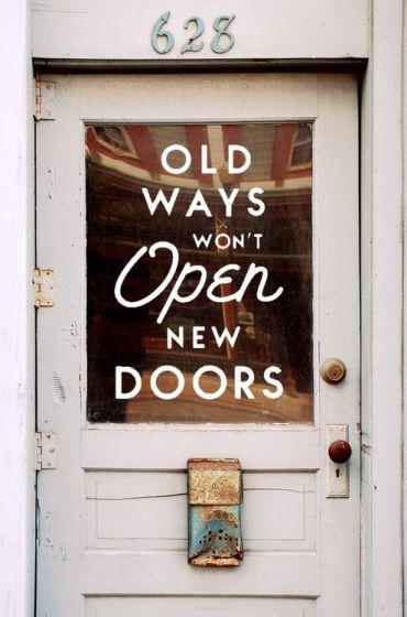 Eski yöntemler yeni kapılar açmaz.